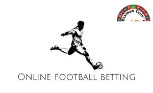 online football betting maximum